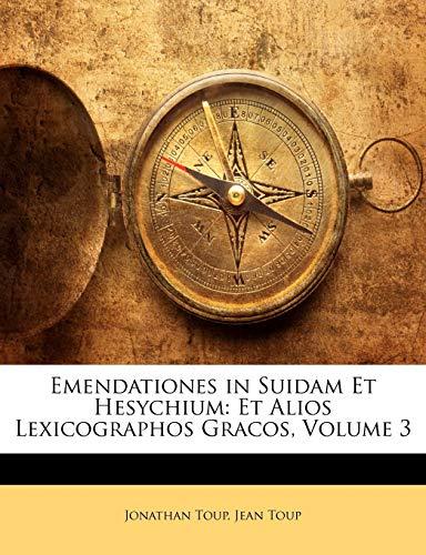 9781143900433: Emendationes in Suidam Et Hesychium: Et Alios Lexicographos Gracos, Volume 3 (Latin Edition)