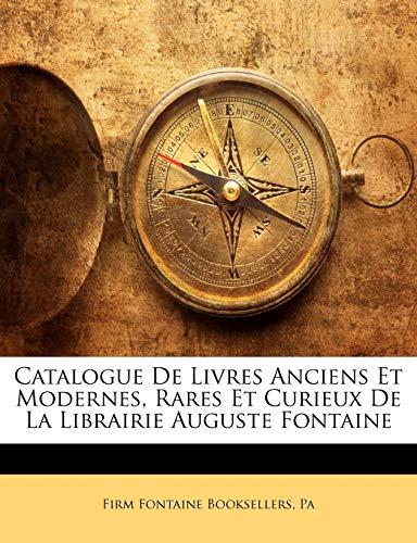 9781143930867: Catalogue De Livres Anciens Et Modernes, Rares Et Curieux De La Librairie Auguste Fontaine (French Edition)