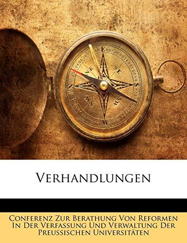 9781143967238: Verhandlungen Der Conferenz Zur Beratung Von Beformen in Der Verfassung Und Verwaltung Der Preu Ischen Universit Ten (German Edition)