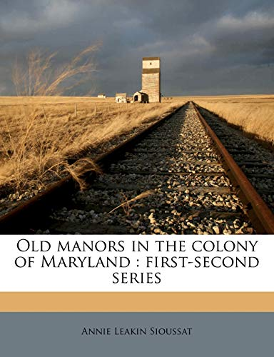 9781143972836: Old manors in the colony of Maryland: first-second series Volume 1