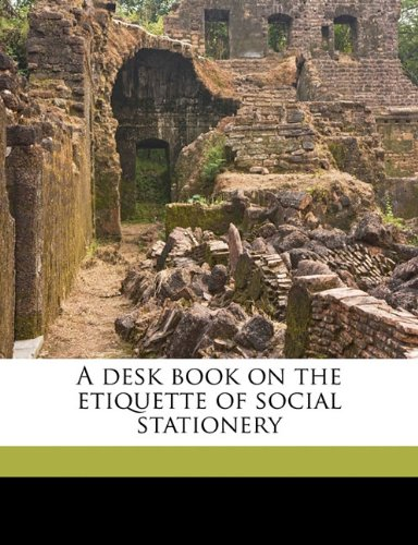 9781143974526: A desk book on the etiquette of social stationery