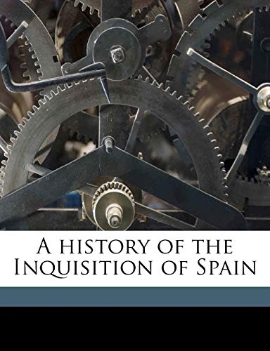 9781143976124: A history of the Inquisition of Spain