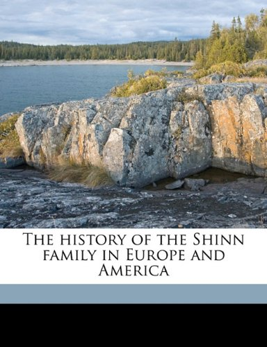 9781143977022: The history of the Shinn family in Europe and America