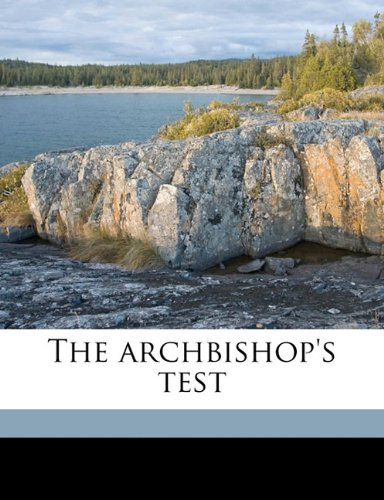 9781143979347: The archbishop's test