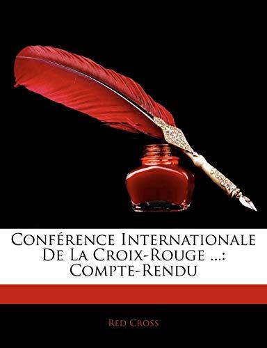 9781143992735: Conférence Internationale De La Croix-Rouge ...: Compte-Rendu