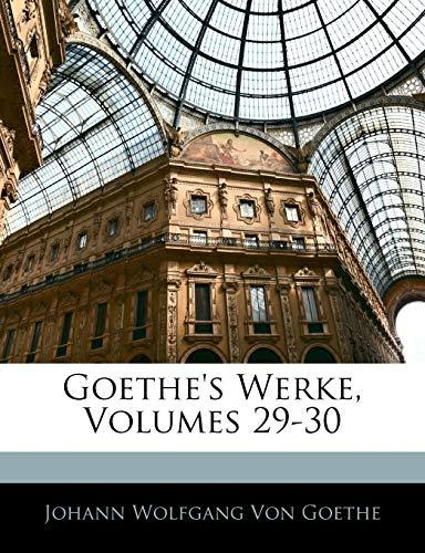 Goethe's Werke, Neun und zwanzigster Band (German Edition) (9781144003492) by Johann Wolfgang von Goethe