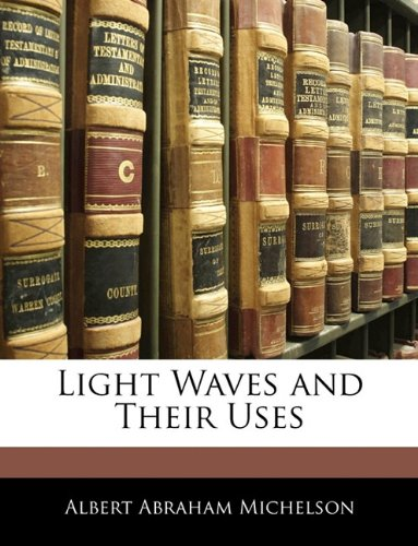 9781144006776: Light Waves and Their Uses