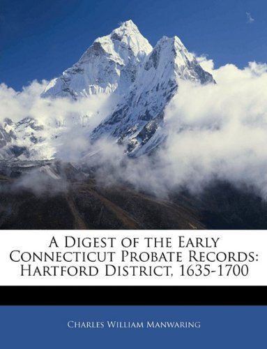 9781144056320: A Digest of the Early Connecticut Probate Records: Hartford District, 1635-1700