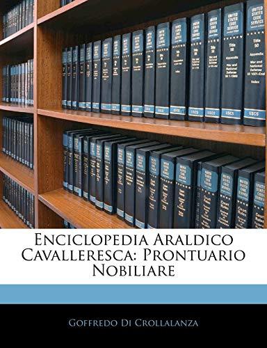 9781144068729: Enciclopedia Araldico Cavalleresca: Prontuario Nobiliare