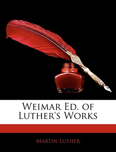 9781144073297: Weimar Ed. of Luther's Works (German Edition)