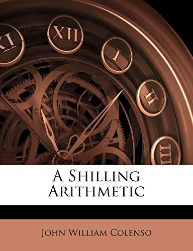 9781144110015: A Shilling Arithmetic