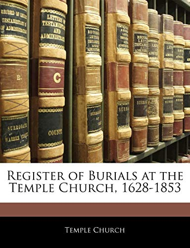 9781144145130: Register of Burials at the Temple Church, 1628-1853