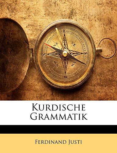 Kurdische Grammatik German Edition: Ferdinand Justi