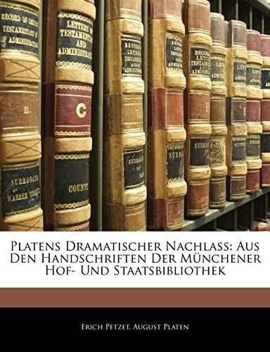 9781144198150: Platens Dramatischer Nachlass: Aus Den Handschriften Der Munchener Hof- Und Staatsbibliothek (German Edition)