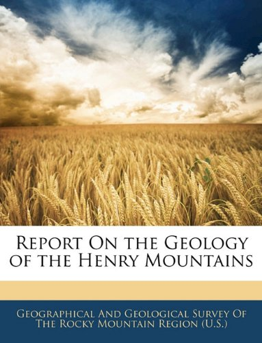 9781144225368: Report On the Geology of the Henry Mountains