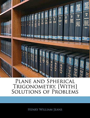 9781144228130: Plane and Spherical Trigonometry. [With] Solutions of Problems