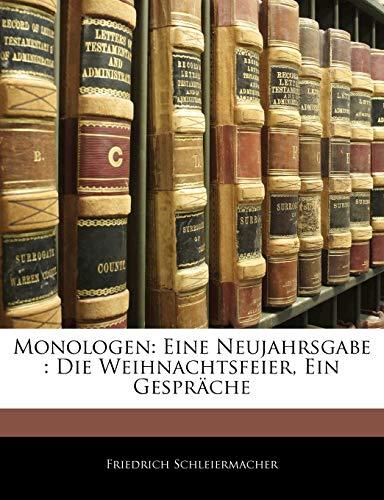 Monologen: Eine Neujahrsgabe : Die Weihnachtsfeier, Ein Gespräche (German Edition) (1144228654) by Schleiermacher, Friedrich