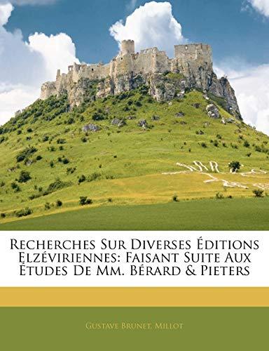 9781144242426: Recherches Sur Diverses Éditions Elzéviriennes: Faisant Suite Aux Études De Mm. Bérard & Pieters (French Edition)