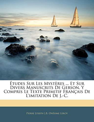 9781144296320: Études Sur Les Mystères ... Et Sur Divers Manuscrits De Gerson, Y Compris Le Texte Primitif Français De L'imitation De J.-C.