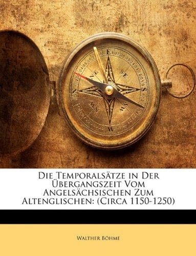 9781144306623: Die Temporalsatze in Der Ubergangszeit Vom Angelsachsischen Zum Altenglischen: (Circa 1150-1250)