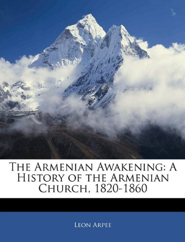 9781144306654: The Armenian Awakening: A History of the Armenian Church, 1820-1860