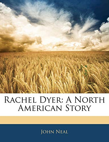 9781144312730: Rachel Dyer: A North American Story