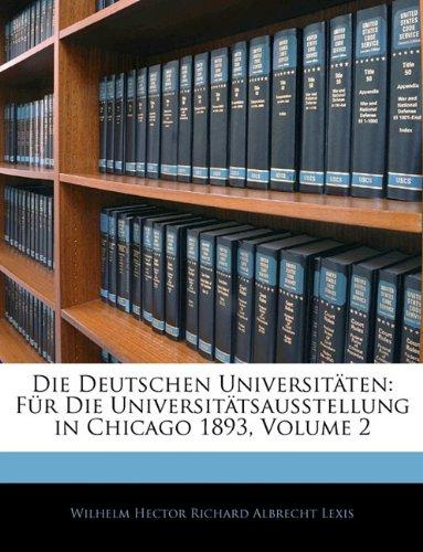 9781144334329: Die Deutschen Universitäten: Für Die Universitätsausstellung in Chicago 1893, Volume 2 (German Edition)