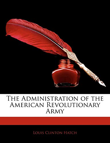 9781144370235: The Administration of the American Revolutionary Army