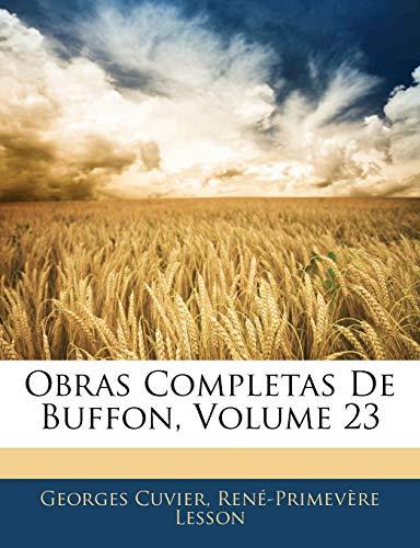 9781144391285: Obras Completas De Buffon, Volume 23 (Spanish Edition)