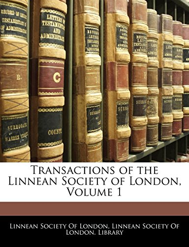 9781144395641: Transactions of the Linnean Society of London, Volume 1