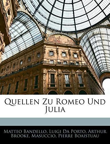 Quellen Zu Romeo Und Julia (German Edition) (1144449278) by Bandello, Matteo; Da Porto, Luigi; Brooke, Arthur