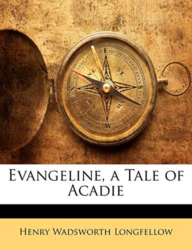 Evangeline, a Tale of Acadie (1144464781) by Henry Wadsworth Longfellow