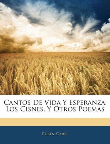 9781144468895: Cantos De Vida Y Esperanza: Los Cisnes, Y Otros Poemas