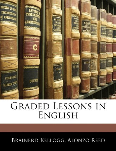 9781144474520: Graded Lessons in English