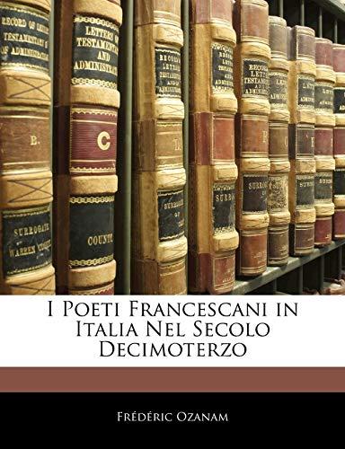 9781144483195: I Poeti Francescani in Italia Nel Secolo Decimoterzo