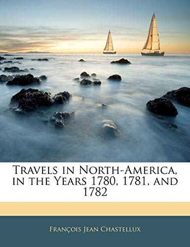 9781144503435: Travels in North-America, in the Years 1780, 1781, and 1782