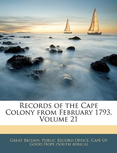 9781144509314: Records of the Cape Colony from February 1793, Volume 21