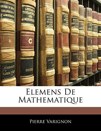 9781144523068: Elemens de Mathematique