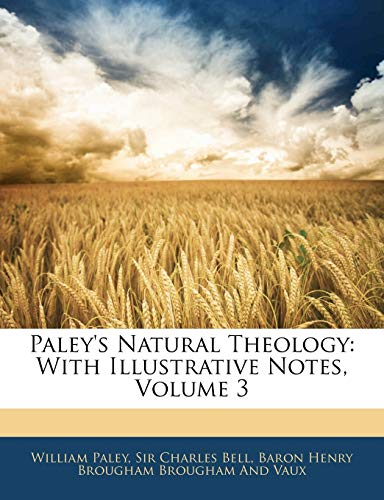 9781144527479: Paley's Natural Theology: With Illustrative Notes, Volume 3
