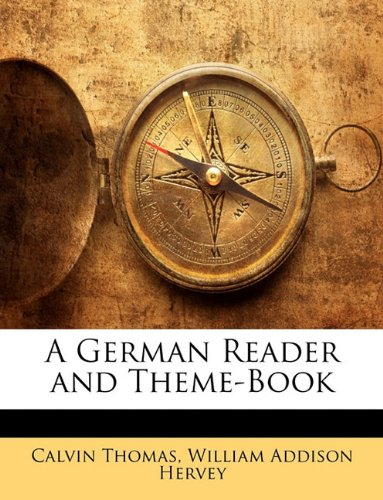 9781144582119: A German Reader and Theme-Book (German Edition)