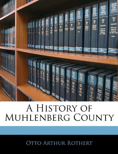 9781144608666: A History of Muhlenberg County