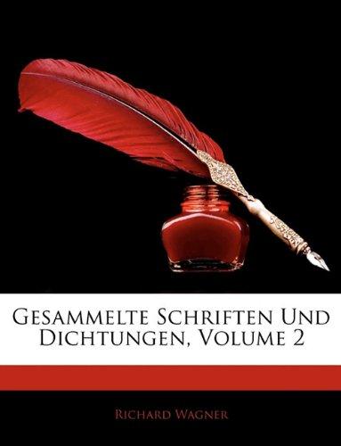 Gesammelte Schriften Und Dichtungen, Volume 2 (German Edition) (1144641489) by Wagner, Richard