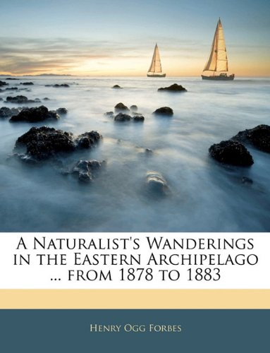9781144690180: A Naturalist's Wanderings in the Eastern Archipelago ... from 1878 to 1883