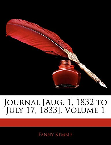 Journal [Aug. 1, 1832 to July 17, 1833], Volume 1 (1144750903) by Kemble, Fanny