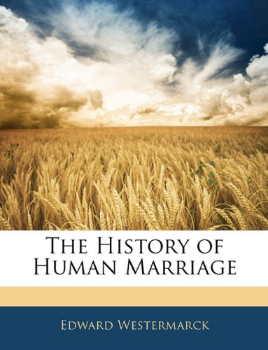 9781144776044: The History of Human Marriage