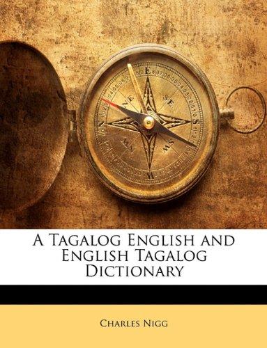 A Tagalog English and English Tagalog Dictionary: Nigg, Charles