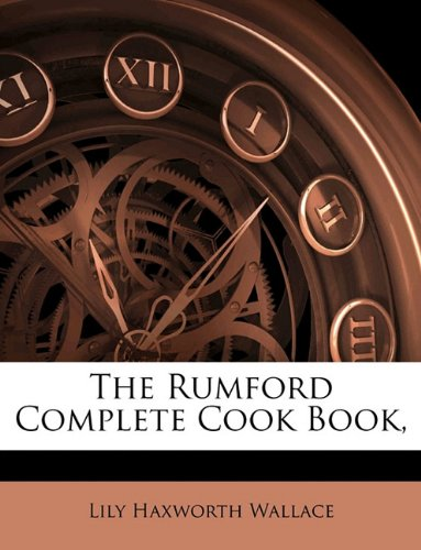 9781144789556: The Rumford Complete Cook Book,