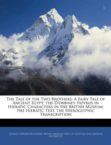 9781144791405: The Tale of the Two Brothers: A Fairy Tale of Ancient Egypt; the D'orbiney Papyrus in Hieratic Characters in the British Museum; the Hieratic Text, the Hieroglyphic Transcription