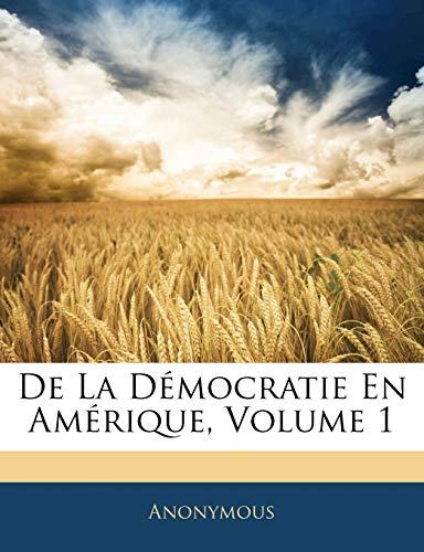 9781144833136: De La Démocratie En Amérique, Volume 1