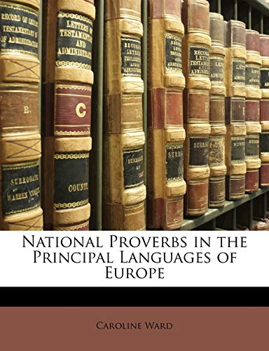 9781144849168: National Proverbs in the Principal Languages of Europe